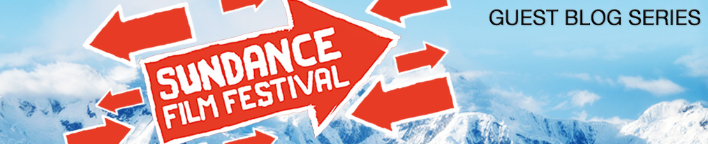Sundance Guest Blog Series